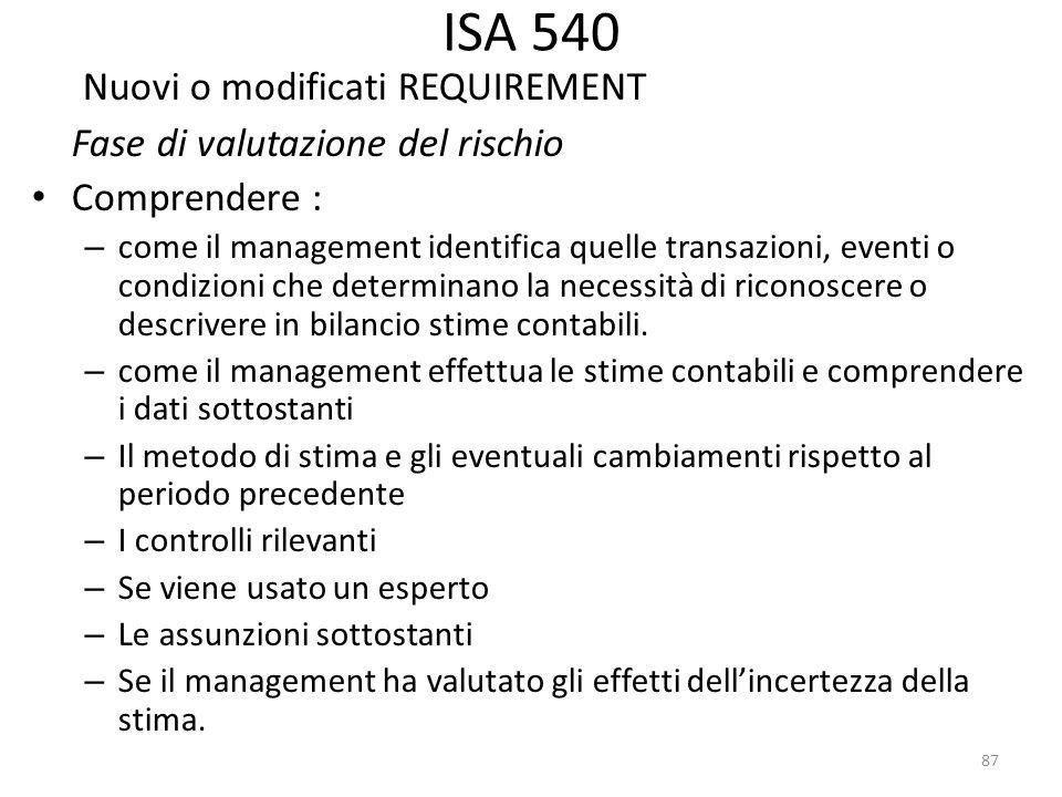 ISA 540 Nuovi o modificati REQUIREMENT Fase di valutazione del rischio