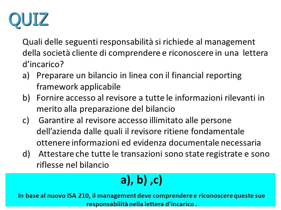 QUIZ Quali delle seguenti responsabilità si richiede al management. della società cliente di comprendere e riconoscere in una lettera.