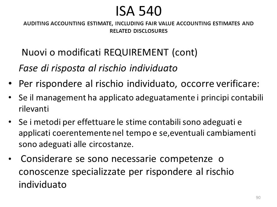 ISA 540 AUDITING ACCOUNTING ESTIMATE, INCLUDING FAIR VALUE ACCOUNTING ESTIMATES AND RELATED DISCLOSURES