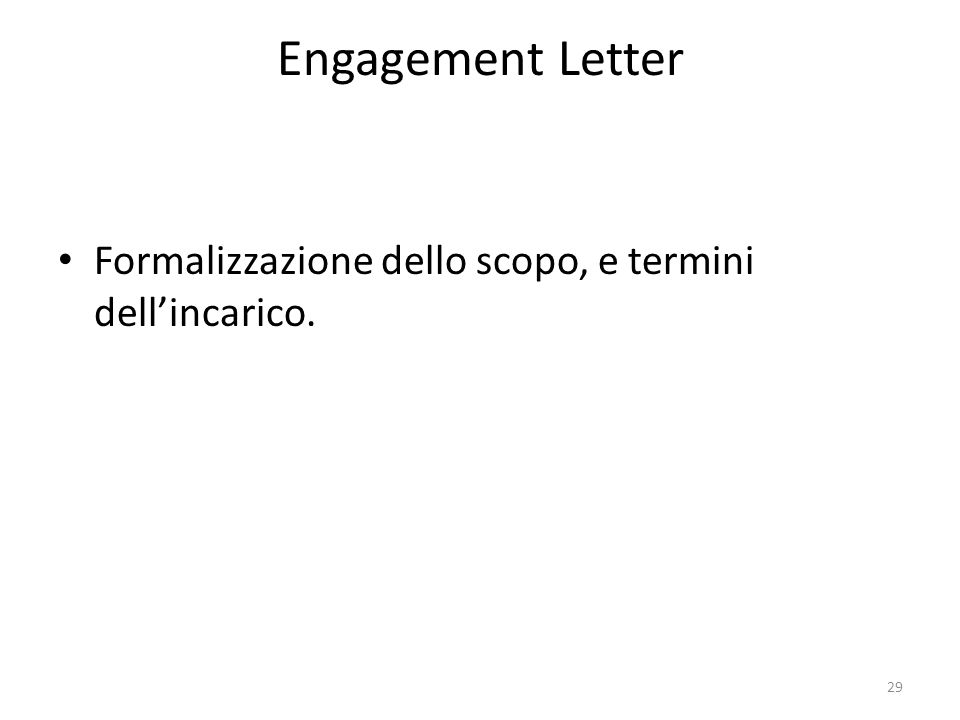 Engagement Letter Formalizzazione dello scopo, e termini dell'incarico.