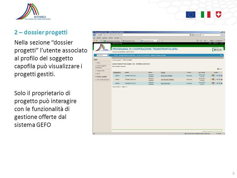 2 – dossier progetti Nella sezione dossier progetti l'utente associato al profilo del soggetto capofila può visualizzare i progetti gestiti.