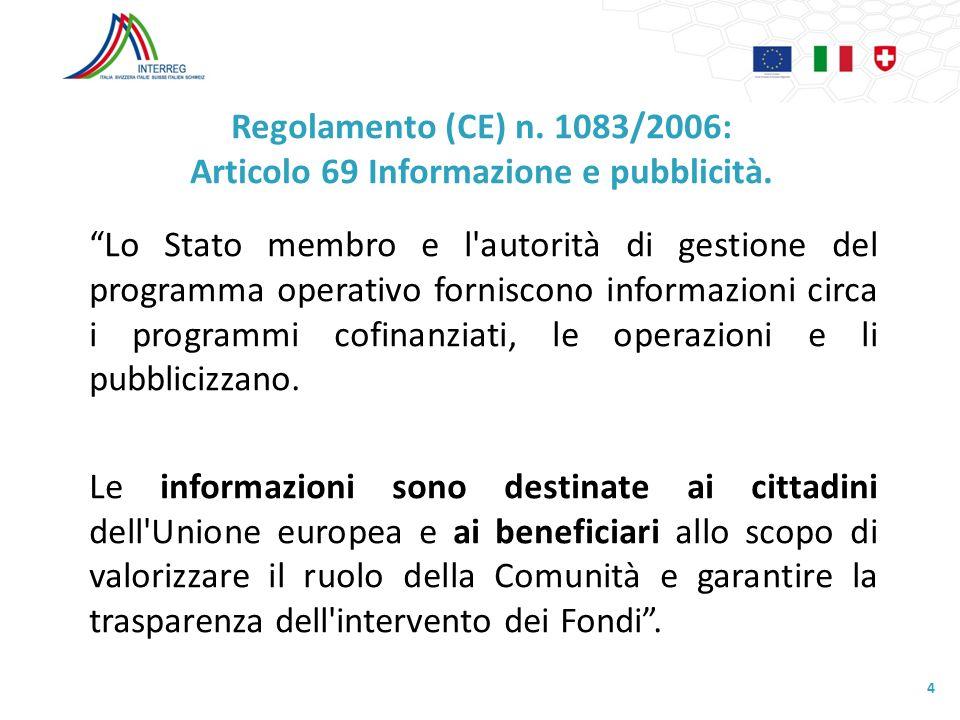 Regolamento (CE) n. 1083/2006: Articolo 69 Informazione e pubblicità.