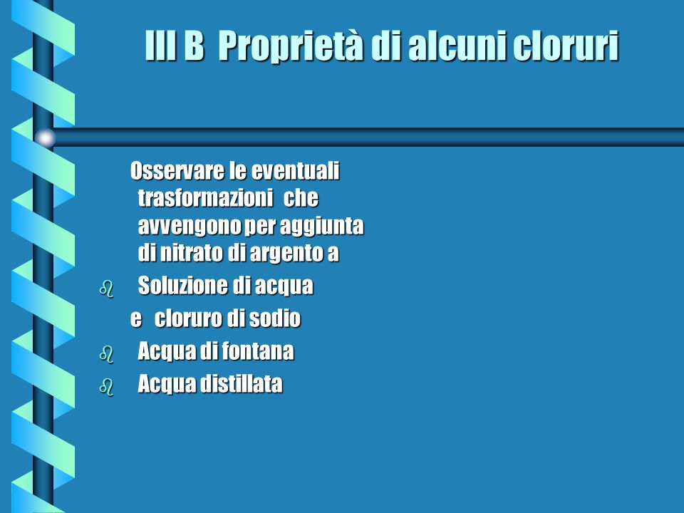 III B Proprietà di alcuni cloruri