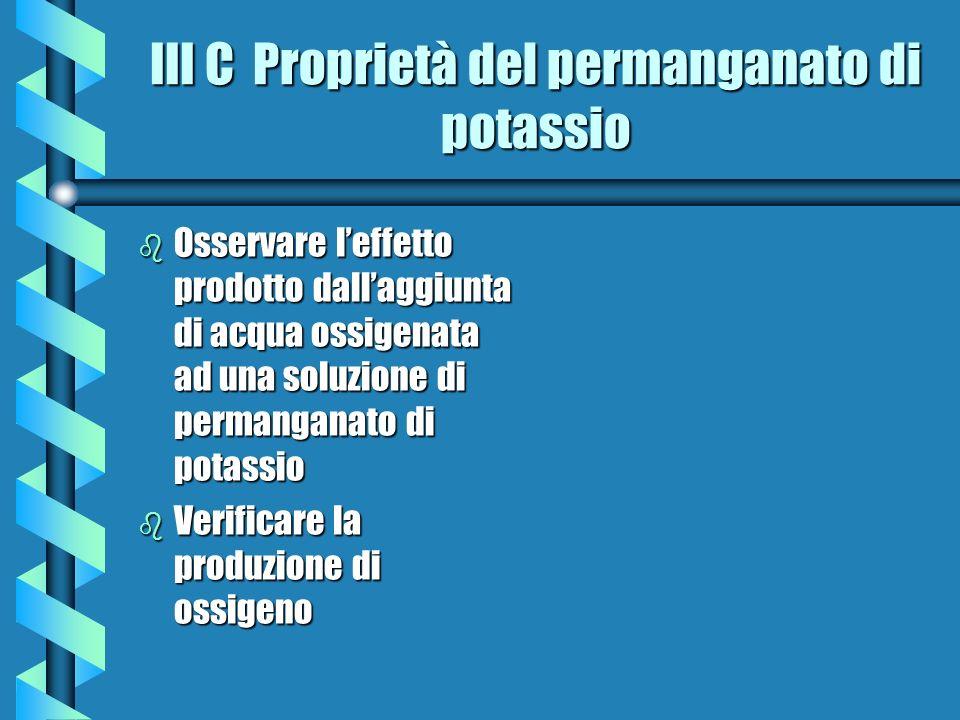 III C Proprietà del permanganato di potassio