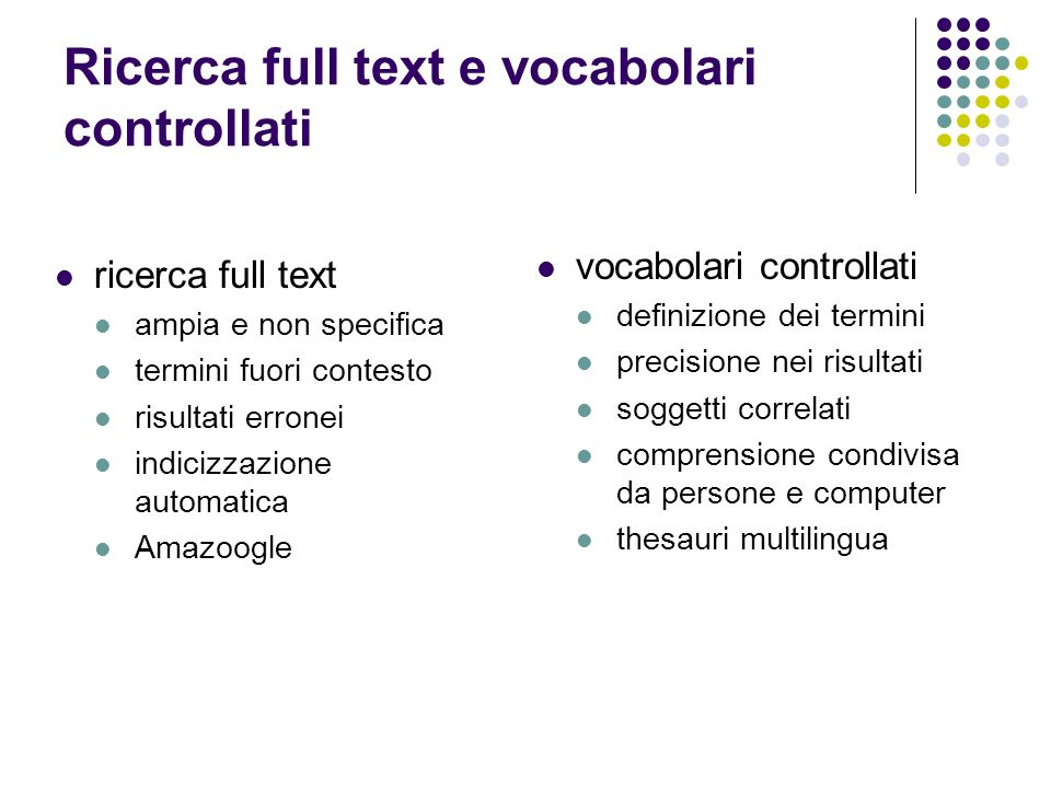 Ricerca full text e vocabolari controllati