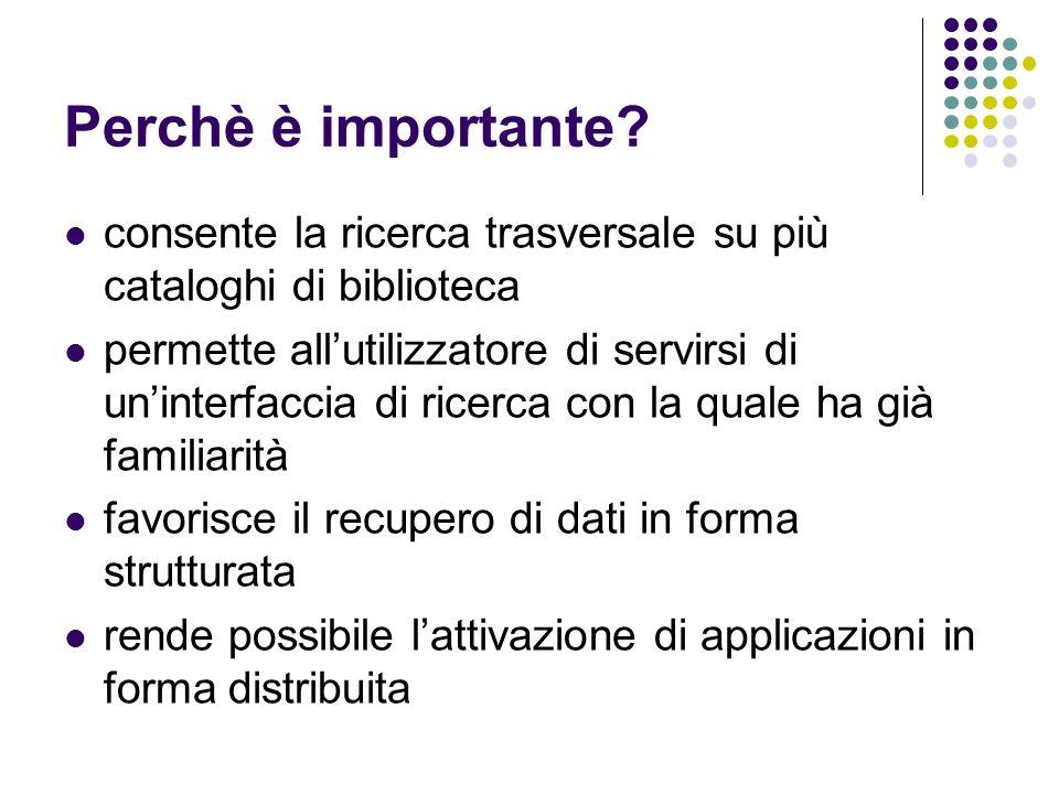 Perchè è importante consente la ricerca trasversale su più cataloghi di biblioteca.