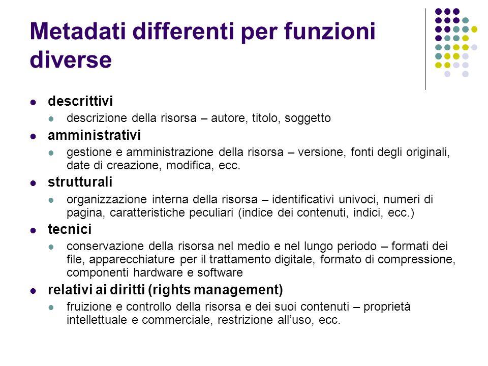 Metadati differenti per funzioni diverse