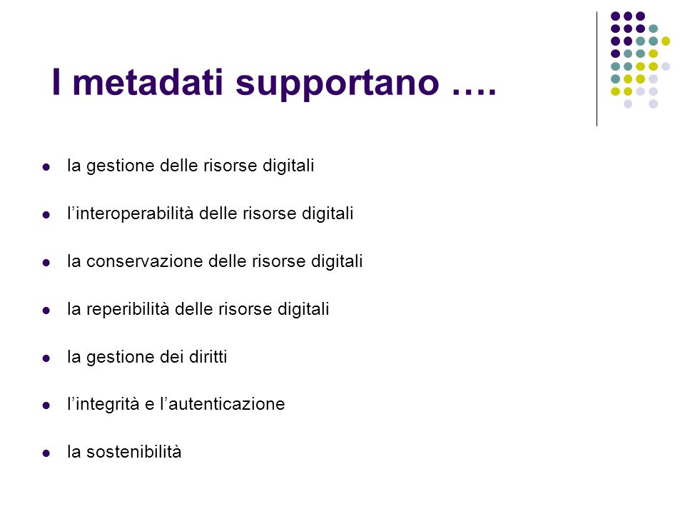 I metadati supportano ….