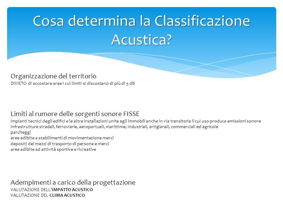 Cosa determina la Classificazione Acustica