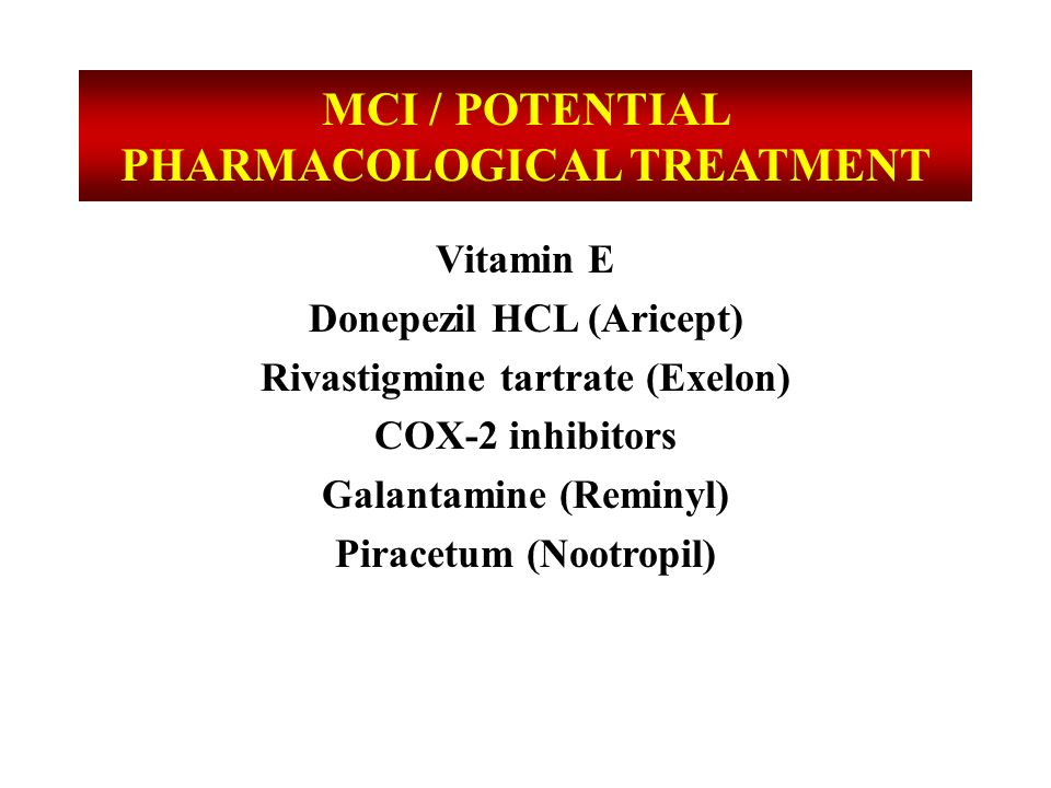 MCI / POTENTIAL PHARMACOLOGICAL TREATMENT