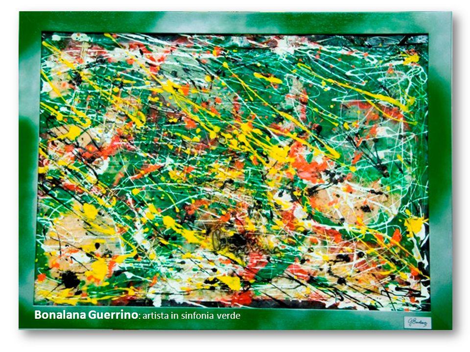 Bonalana Guerrino: artista in sinfonia verde
