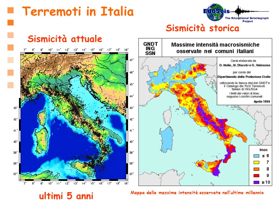 Terremoti in Italia Sismicità storica Sismicità attuale ultimi 5 anni