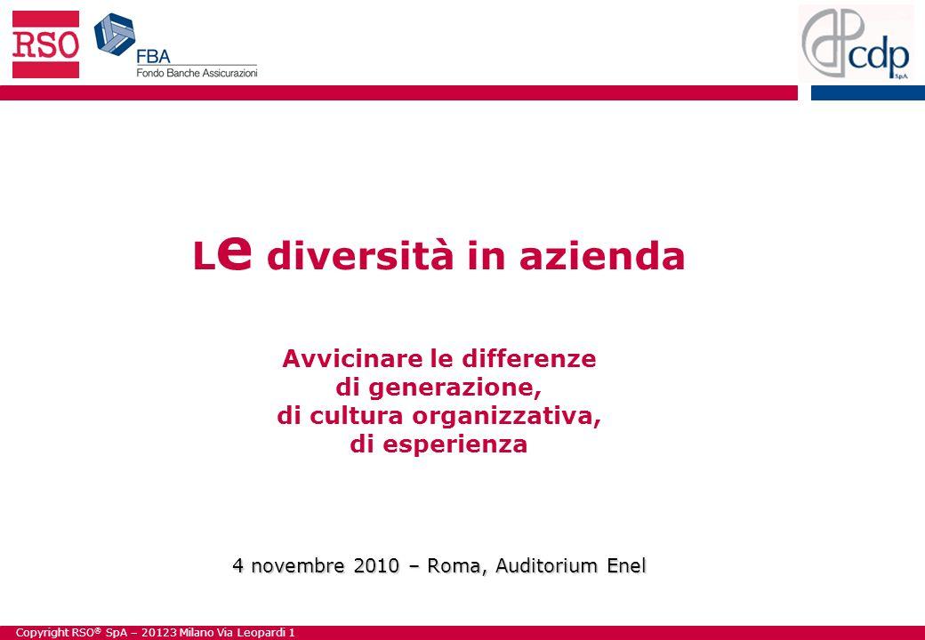 Le diversità in azienda Avvicinare le differenze di generazione, di cultura organizzativa, di esperienza 4 novembre 2010 – Roma, Auditorium Enel