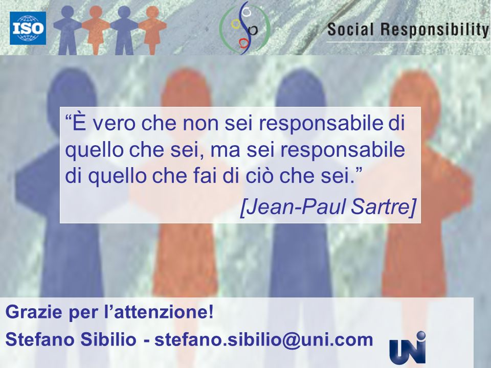 È vero che non sei responsabile di quello che sei, ma sei responsabile di quello che fai di ciò che sei.
