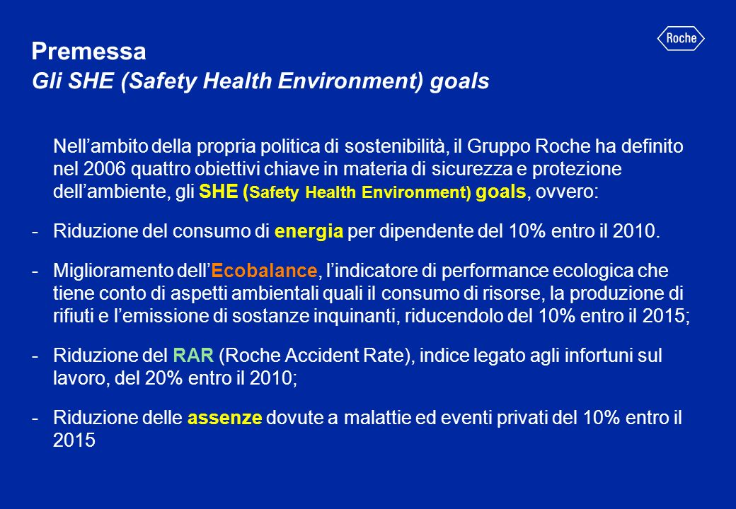 Premessa Gli SHE (Safety Health Environment) goals