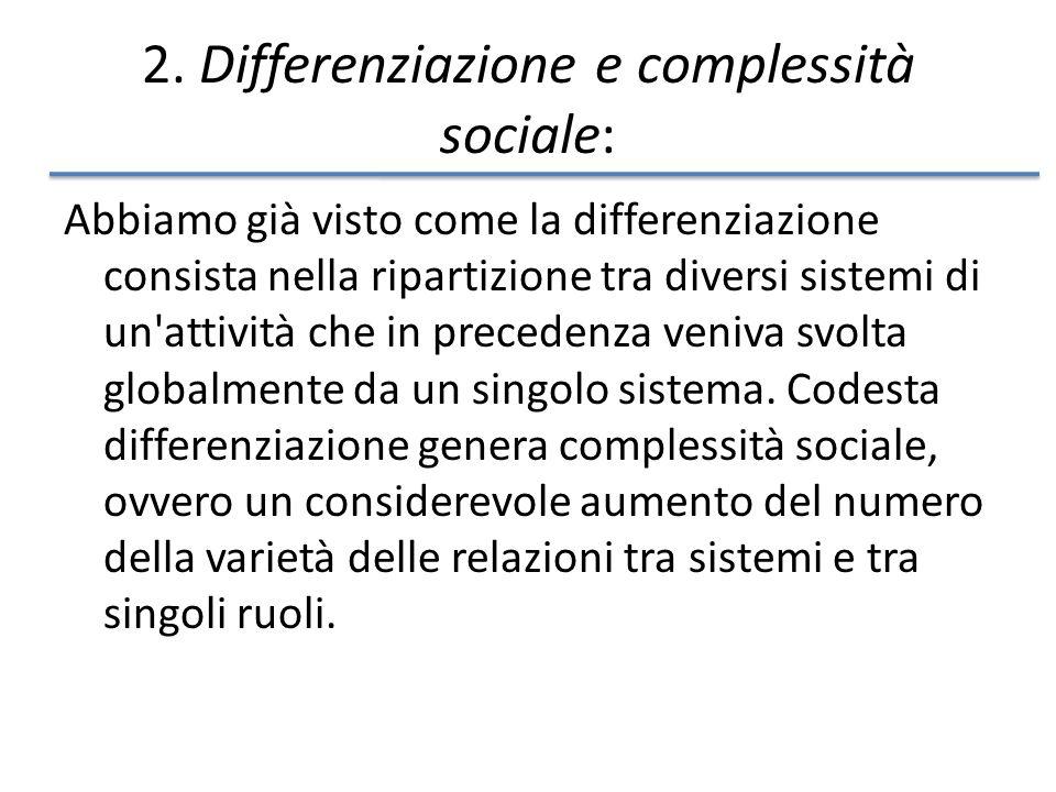 2. Differenziazione e complessità sociale: