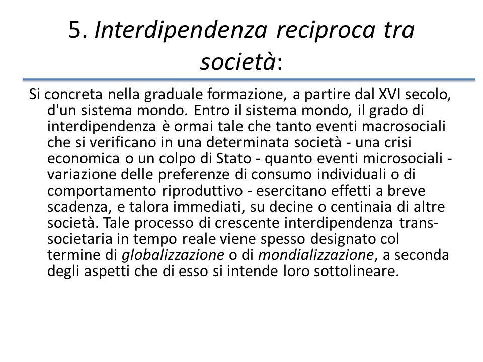 5. Interdipendenza reciproca tra società: