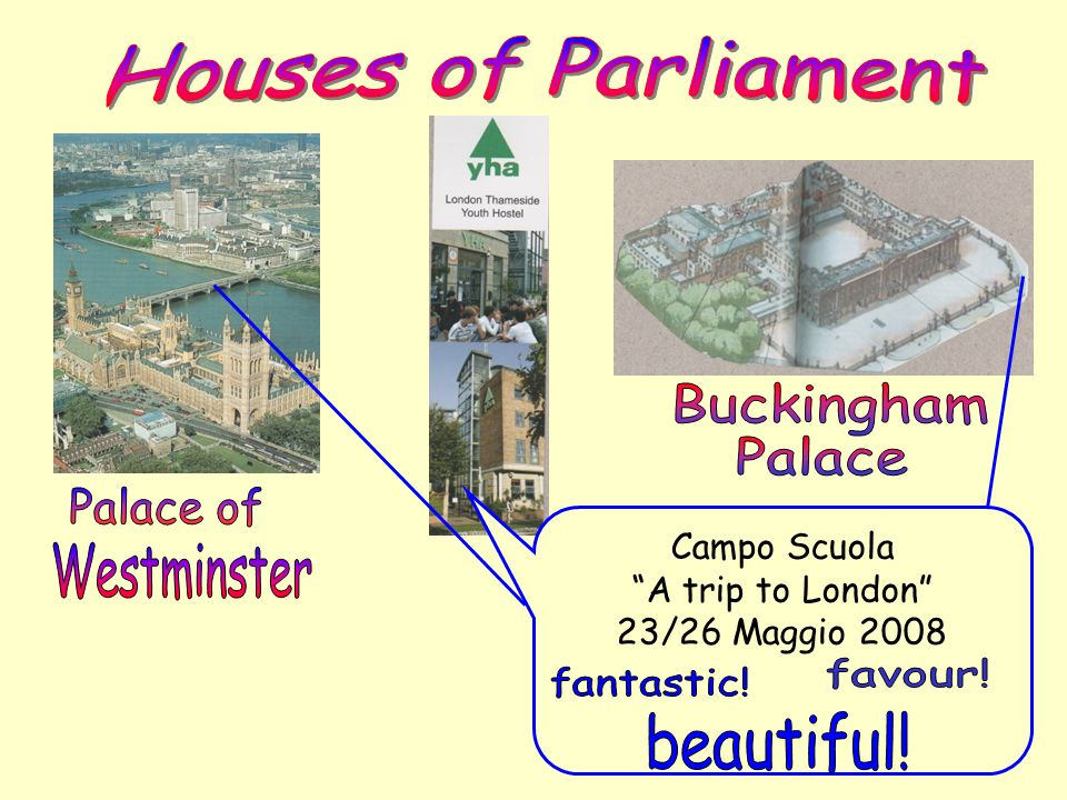 Houses of Parliament Buckingham Palace Palace of Westminster favour!
