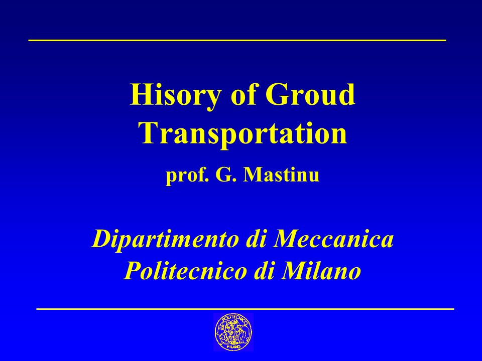 Hisory of Groud Transportation prof. G