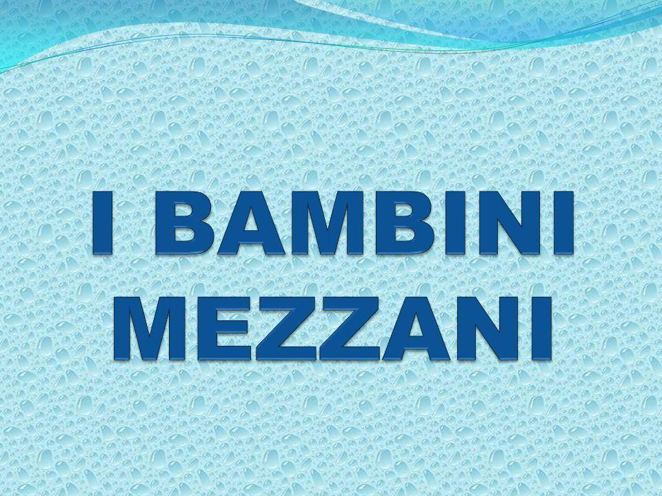 I BAMBINI MEZZANI