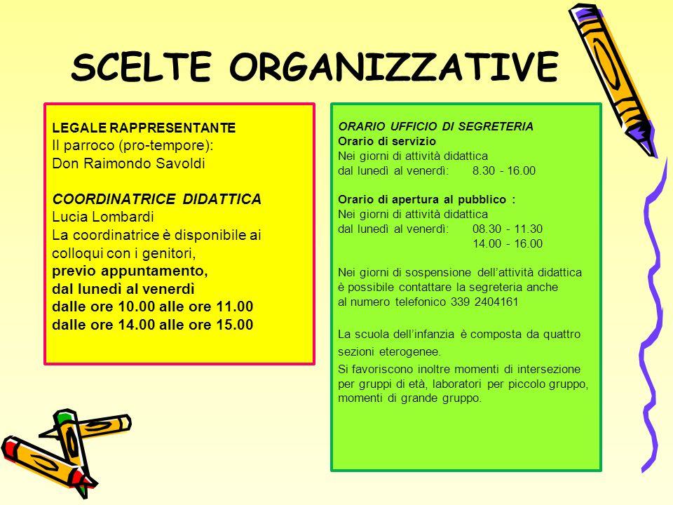 SCELTE ORGANIZZATIVE Il parroco (pro-tempore): Don Raimondo Savoldi