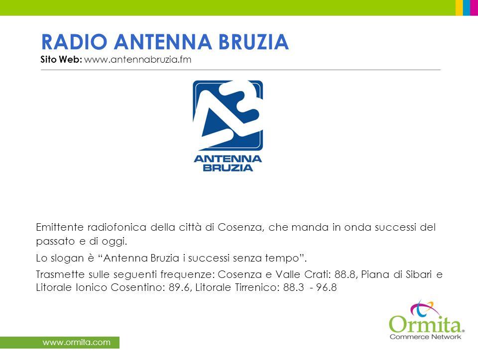 RADIO ANTENNA BRUZIA Sito Web: www.antennabruzia.fm Emittente radiofonica della città di Cosenza, che manda in onda successi del passato e di oggi.