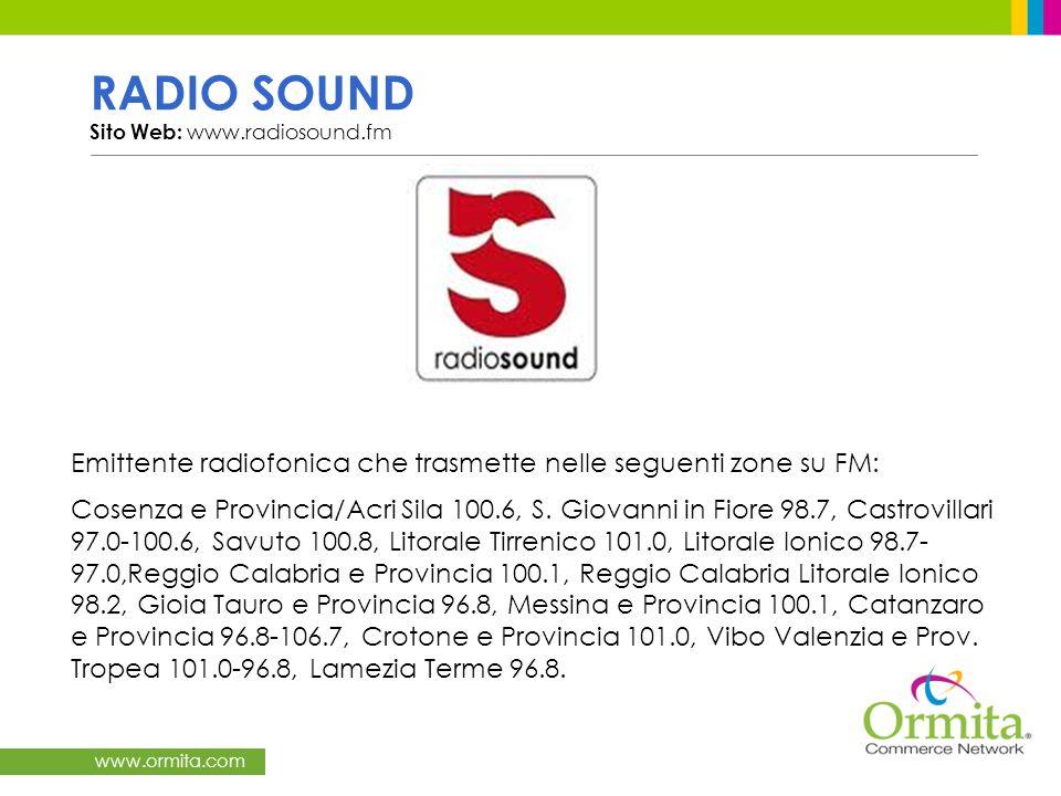 Emittente radiofonica che trasmette nelle seguenti zone su FM: