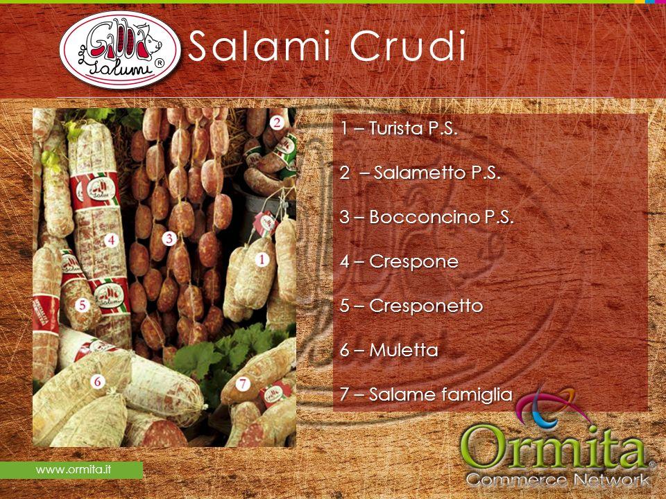 Salami Crudi 1 – Turista P.S. 2 – Salametto P.S. 3 – Bocconcino P.S.
