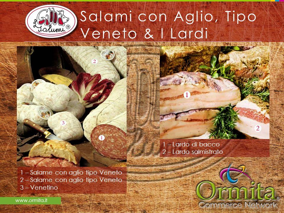 Salami con Aglio, Tipo Veneto & I Lardi