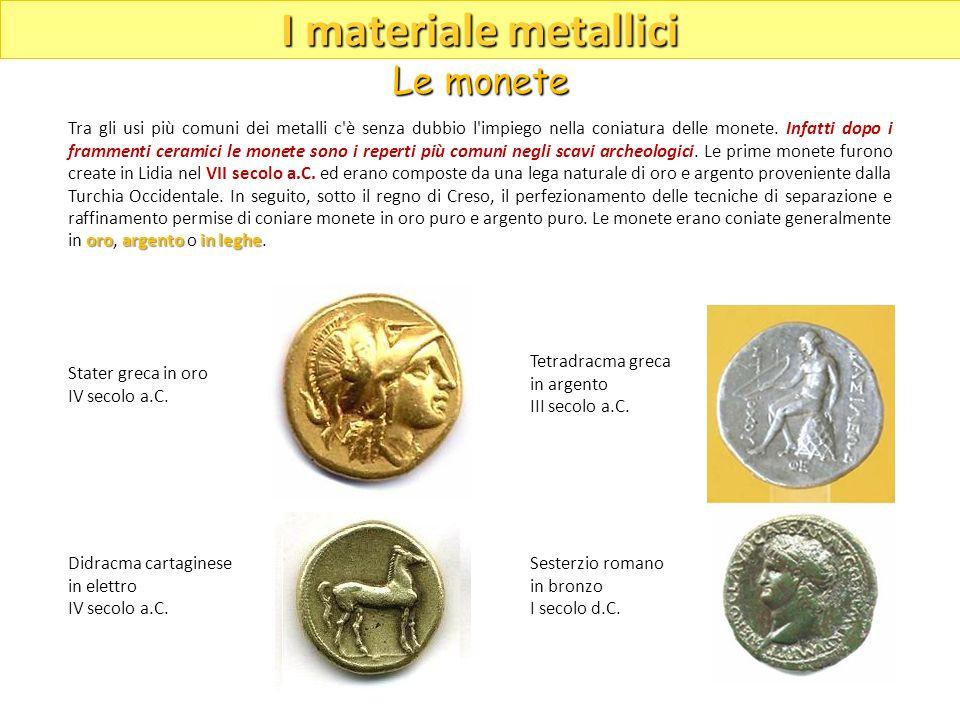 I materiale metallici Le monete