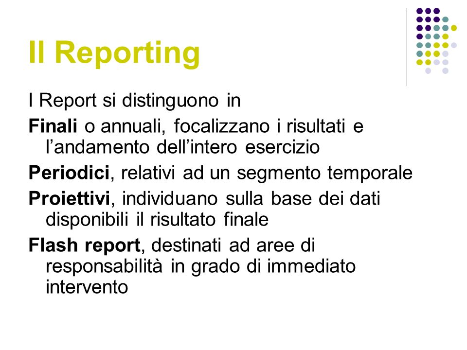 Il Reporting I Report si distinguono in