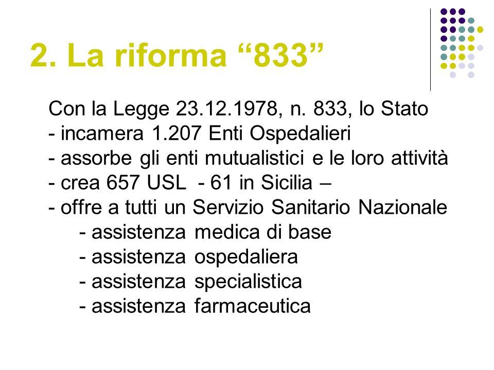2. La riforma 833 Con la Legge 23.12.1978, n. 833, lo Stato