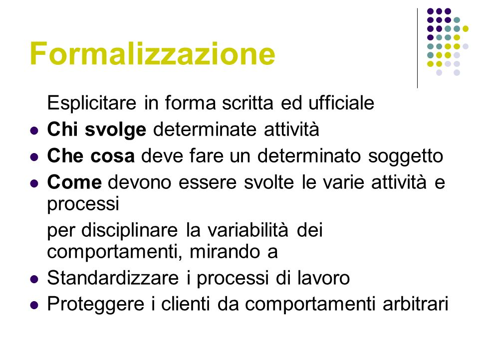 Formalizzazione Esplicitare in forma scritta ed ufficiale