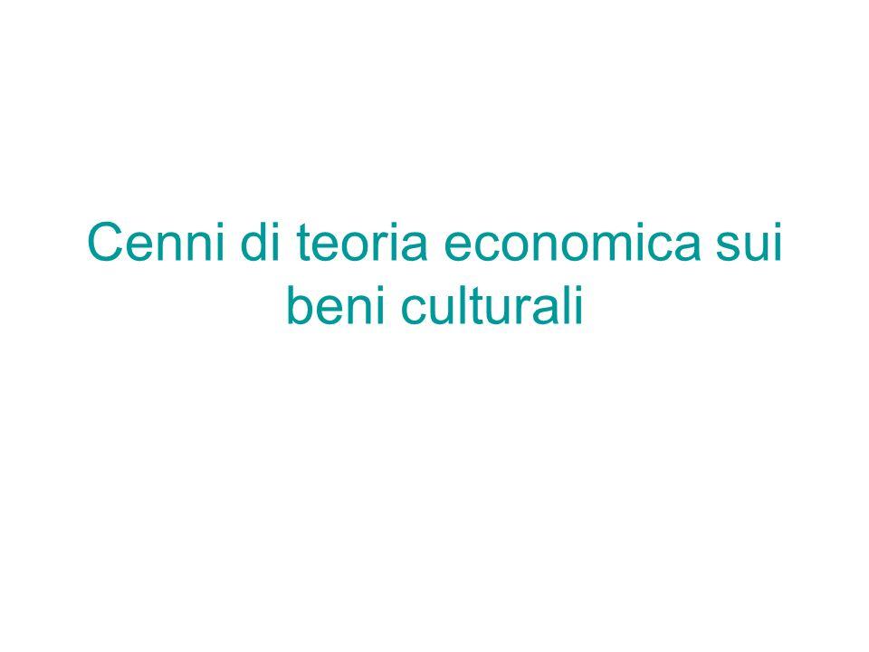 Cenni di teoria economica sui beni culturali