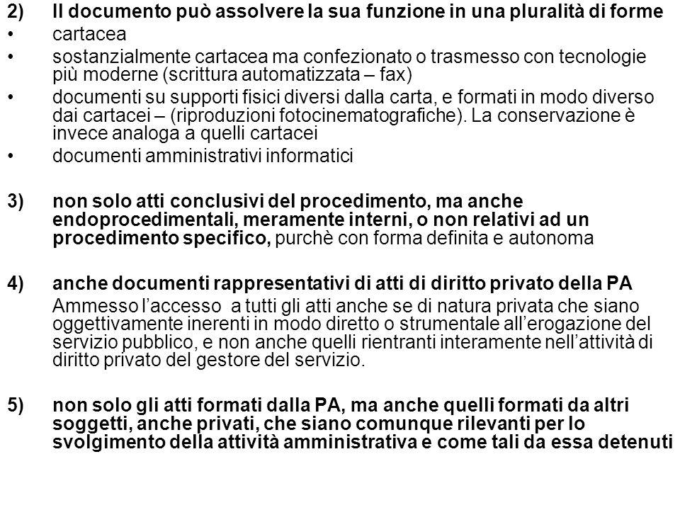 2) Il documento può assolvere la sua funzione in una pluralità di forme