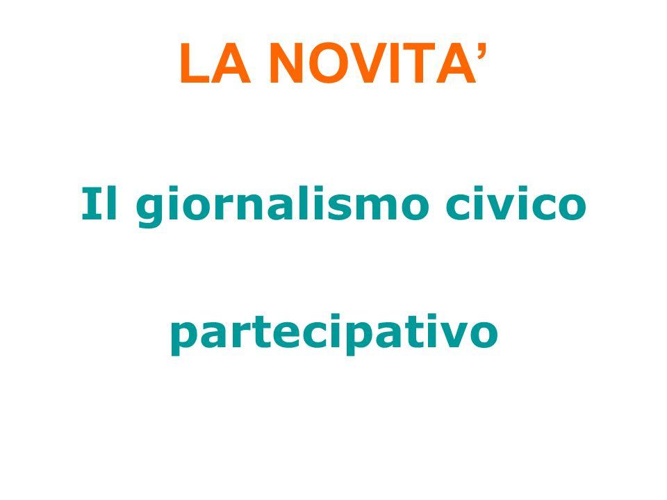 LA NOVITA' Il giornalismo civico partecipativo