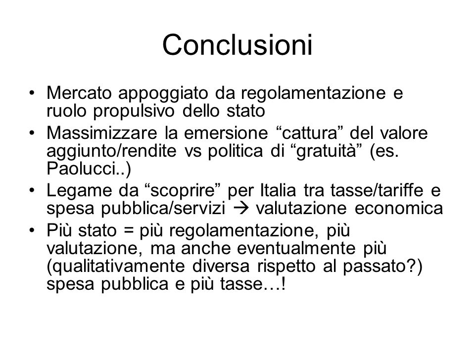 Conclusioni Mercato appoggiato da regolamentazione e ruolo propulsivo dello stato.