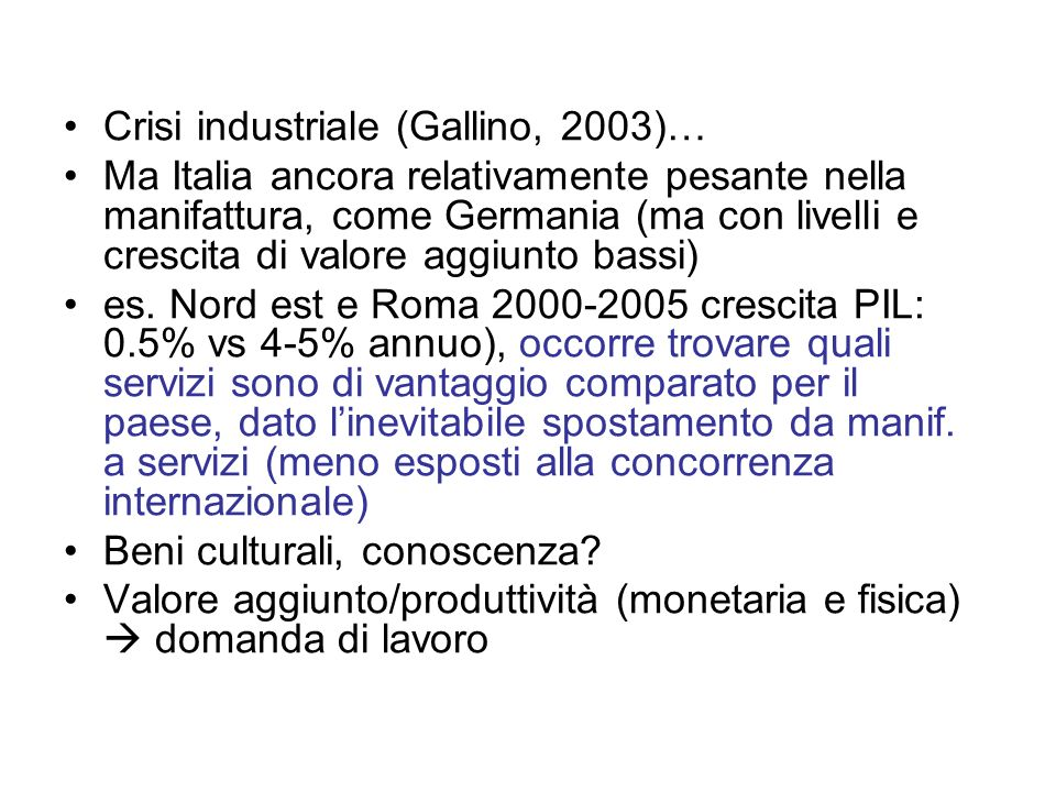 Crisi industriale (Gallino, 2003)…