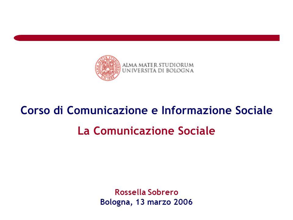 Corso di Comunicazione e Informazione Sociale La Comunicazione Sociale