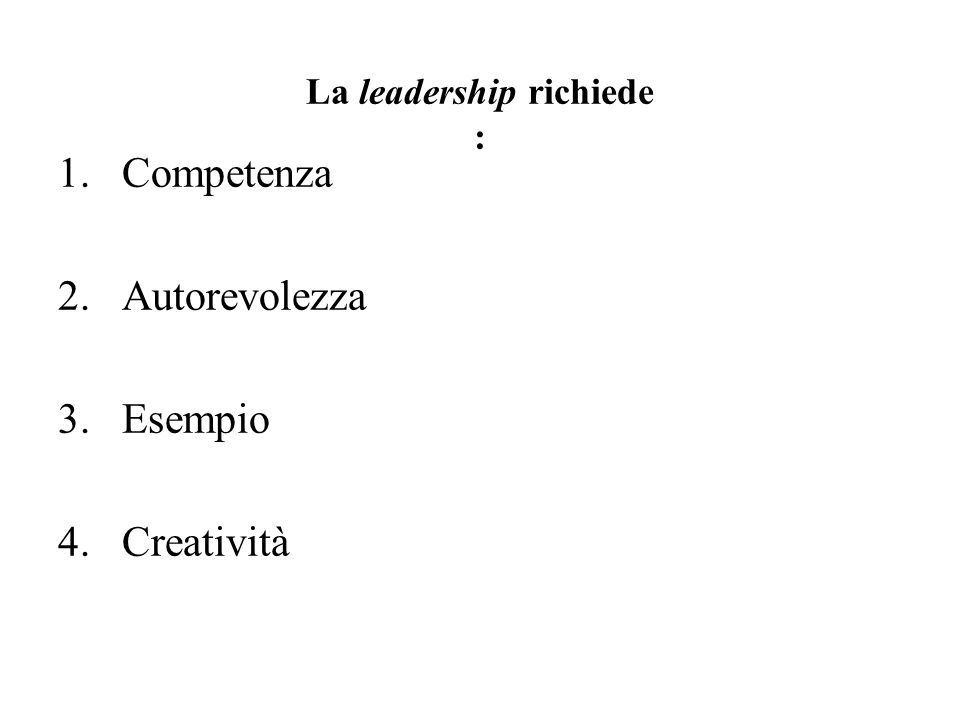 La leadership richiede :