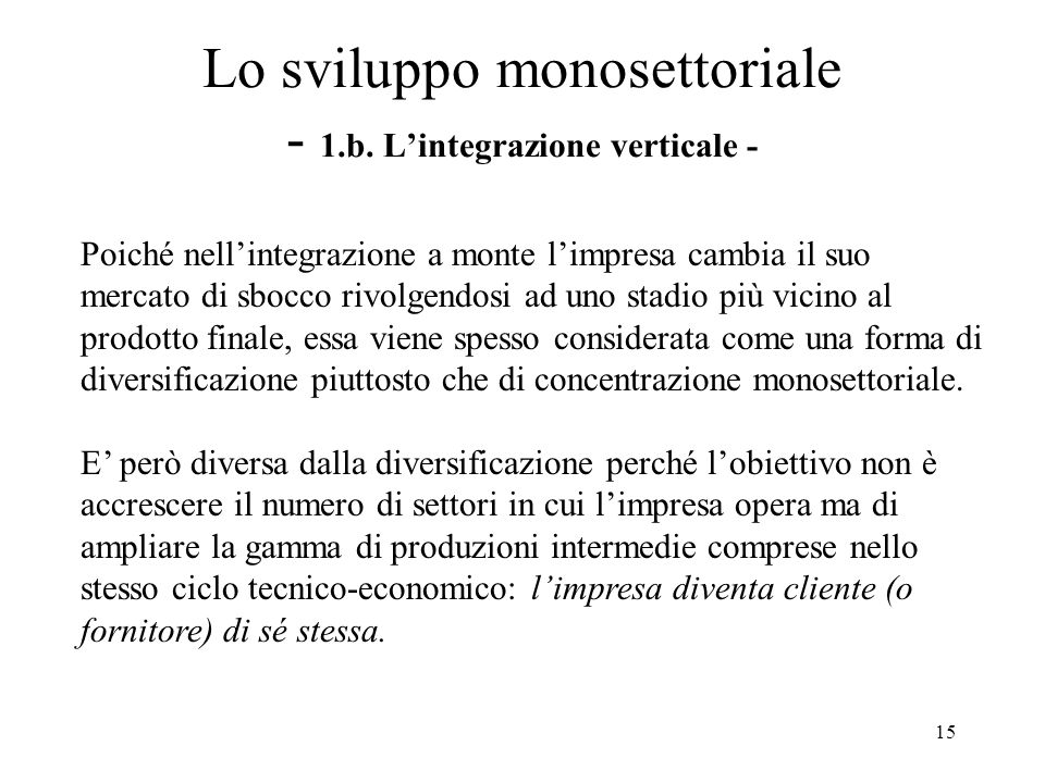 Lo sviluppo monosettoriale - 1.b. L'integrazione verticale -