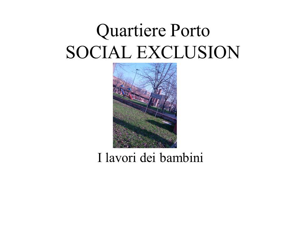 Quartiere Porto SOCIAL EXCLUSION