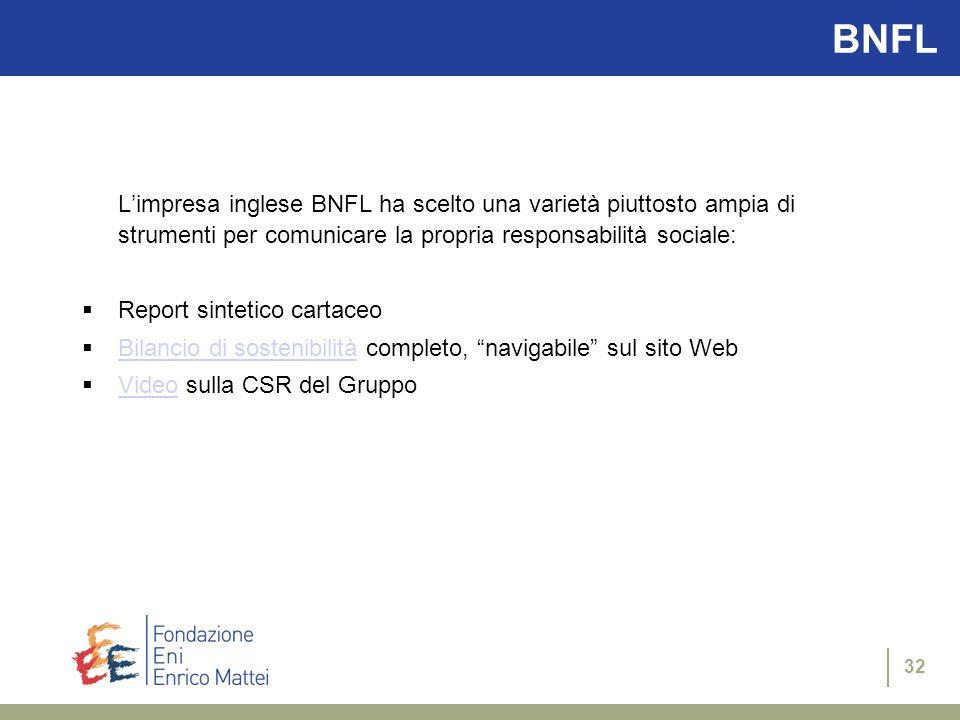 BNFL L'impresa inglese BNFL ha scelto una varietà piuttosto ampia di strumenti per comunicare la propria responsabilità sociale:
