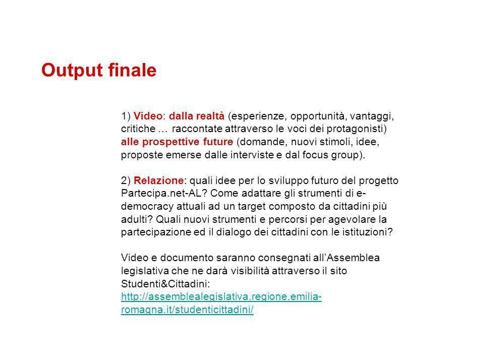 Output finale 1) Video: dalla realtà (esperienze, opportunità, vantaggi, critiche … raccontate attraverso le voci dei protagonisti)