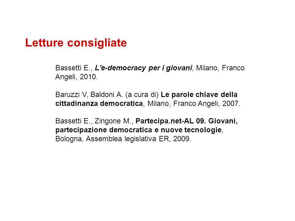 Letture consigliate Bassetti E., L e-democracy per i giovani, Milano, Franco Angeli, 2010.