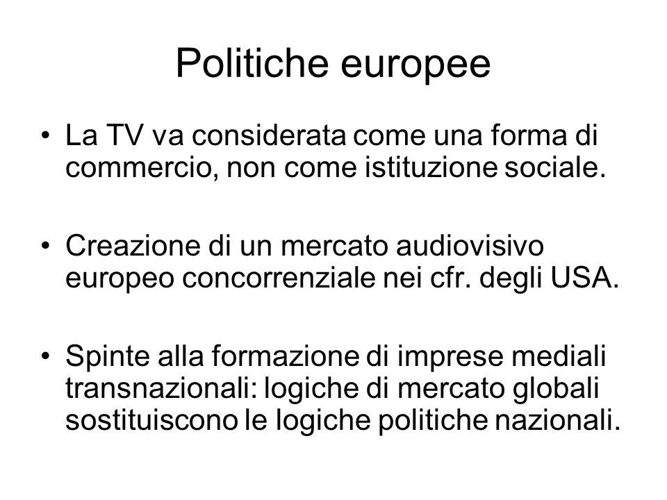 Politiche europee La TV va considerata come una forma di commercio, non come istituzione sociale.