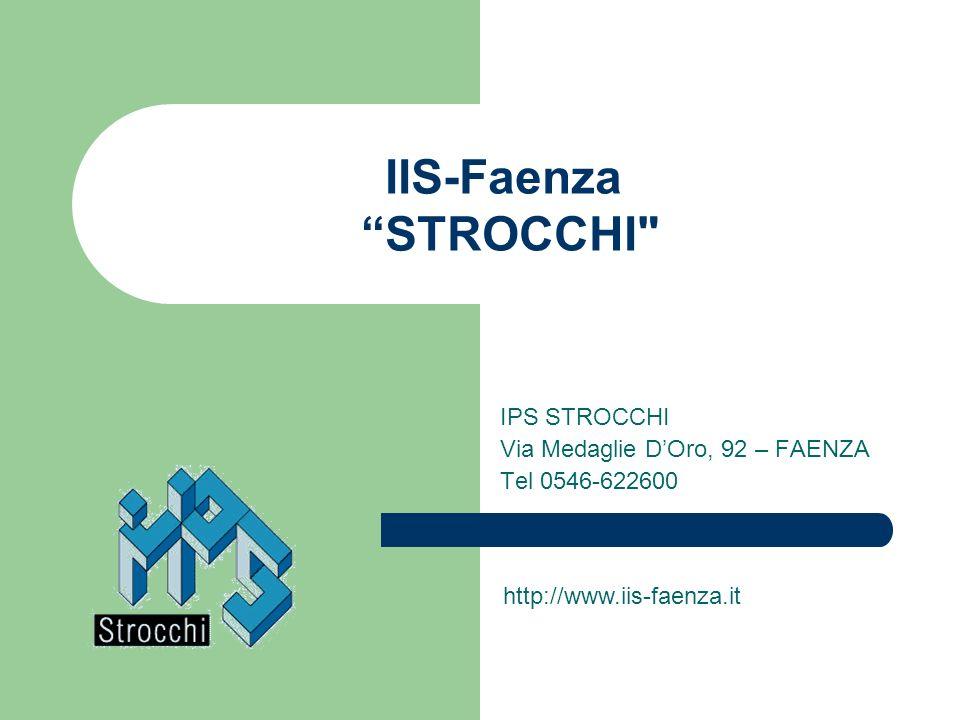 IPS STROCCHI Via Medaglie D'Oro, 92 – FAENZA Tel 0546-622600