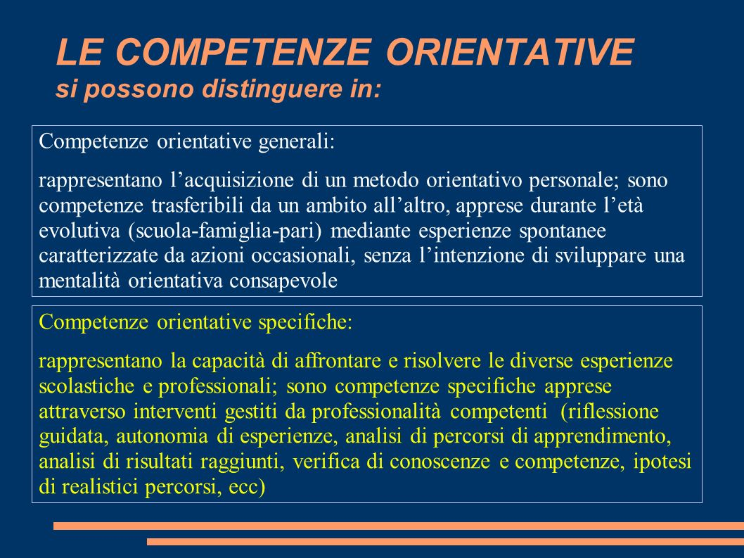 LE COMPETENZE ORIENTATIVE si possono distinguere in: