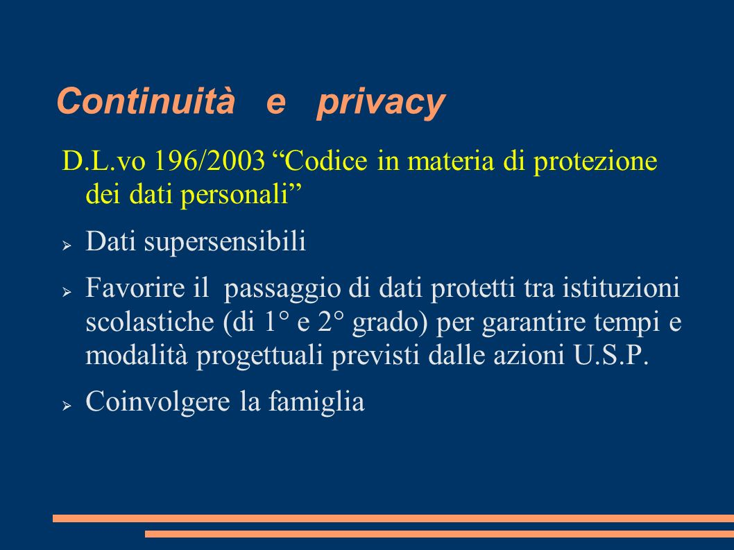Continuità e privacy D.L.vo 196/2003 Codice in materia di protezione dei dati personali Dati supersensibili.