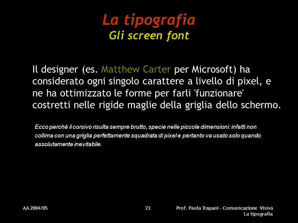 La tipografia Gli screen font
